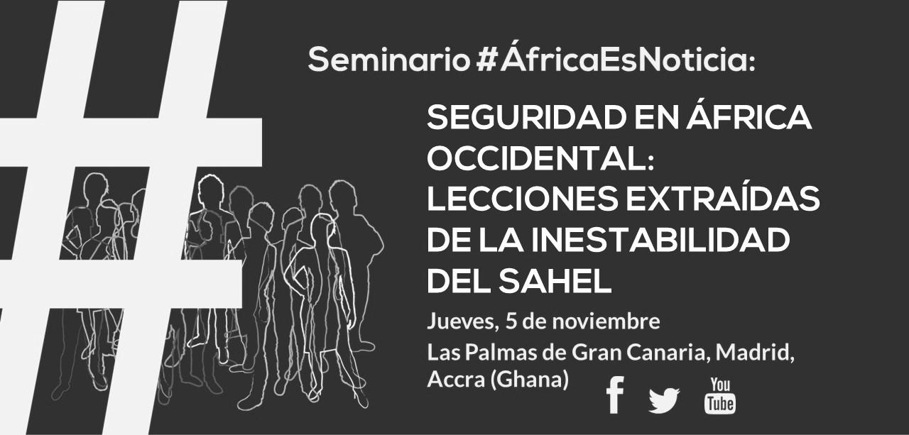 Casa África organiza seminario sobre seguridad en el Sahel y África occidental